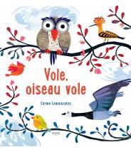 Vole, oiseau vole - CARME LEMNISCATES - Editions Kimane
