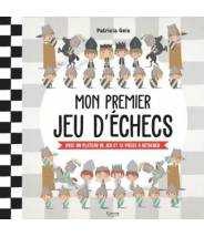 Mon premier jeu d'échecs - PATRICIA GEIS Avec un plateau de jeu et 32 pièces à détacher -- Editions Kimane