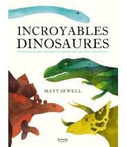 Incroyables dinosaures et autres créations préhistoriques (coll. merveilleux documentaires) MATT SEWELL - Editions Kimane