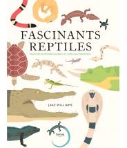 Fascinants reptiles JAKE WILLIAMS  (coll. merveilleux documentaires) - Editions Kimane