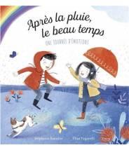 Après la pluie, le beau temps Une journée d'émotions -Stéphanie Stansbie - Editions Kimane
