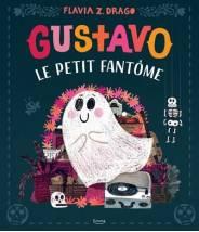 Gustavo, le petit fantôme - Flavia Zorilla Drago - Editions Kimane