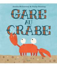 Gare au crabe - BD sans texte - Amelia McInerney Philip Bunting- Editions Kimane