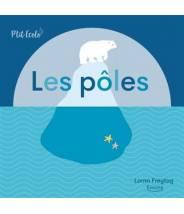 Les pôles (coll. p'tit écolo) - Lorna Freytag (Auteur)  - Editions Kimane