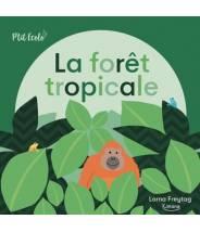 La forêt tropicale (coll. p'tit écolo) - Lorna Freytag (Auteur)  - Editions Kimane