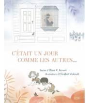C'était un jour comme les autres... ELANA K. ARNOLD/ ELIZABETH VUKOVI'C  - Editions Kimane - livre