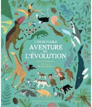 L'incroyable aventure de l'évolution ANNA CLAYBOURNE/WESLEY ROBINS - Editions Kimane