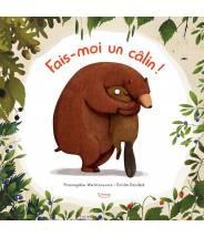 Fais-moi un câlin ! - PRZEMYSTAW WETCHTEROWICZ/EMILIA DZIUBAK  - Editions Kimane