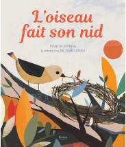 L'oiseau fait son nid ( coll. mes premiers documentaires) MARTIN JENKINS/RICHARD JONES  - Editions Kimane