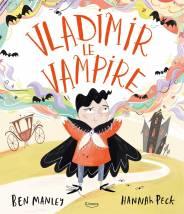 Vladimir le vampire BEN MANLEY/HANNAH PECK- Editions Kimane - livre
