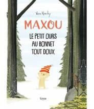Maxou : Le petit ours au bonnet tout doux - VERN KOUSKY - Editions Kimane - livre