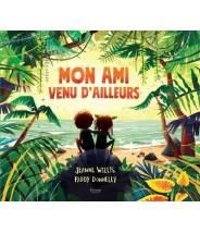 Mon ami venu d'ailleurs - Jeanne Willis  - Editions Kimane