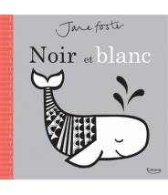 Noir et blanc - Jane Foster - Editions Kimane