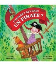 Comment devenir un pirate ? Brigette Barrager - Editions Kimane