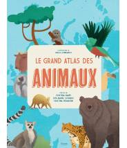 Le grand atlas des animaux...