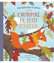 L'automne de petit écureuil (coll. une année dans la nature) ANITA LOUGHREY/LUCY BARNARD - Editions Kimane - livre