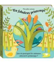 Un fabuleux printemps (coll. mes jolies saisons) Anne Passchier - Editions Kimane