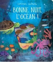 Bonne nuit, l'océan ! Saldaña Carmen - Editions Kimane