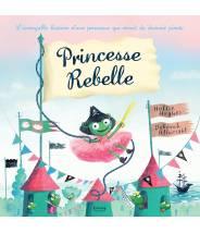 Princesse rebelle - HOLLIE HUGHES / DEBORAH ALLWRIGHT  - Editions Kimane